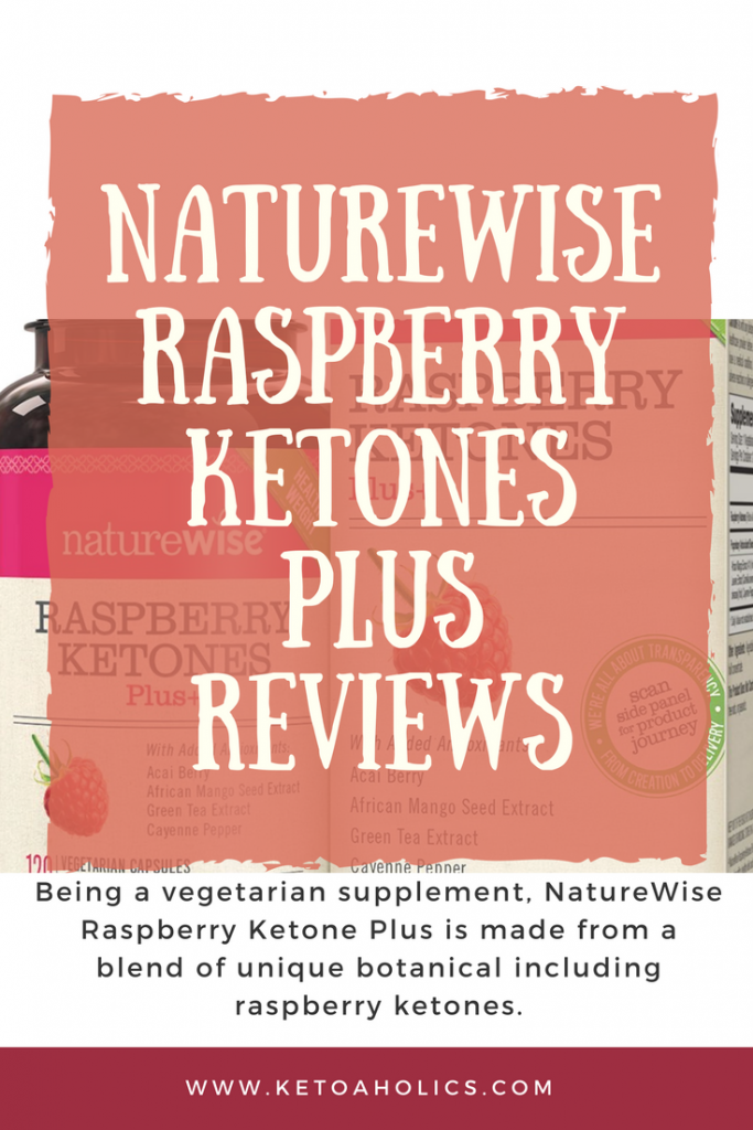 Naturewise Raspberry Ketones Review Ketoaholics
